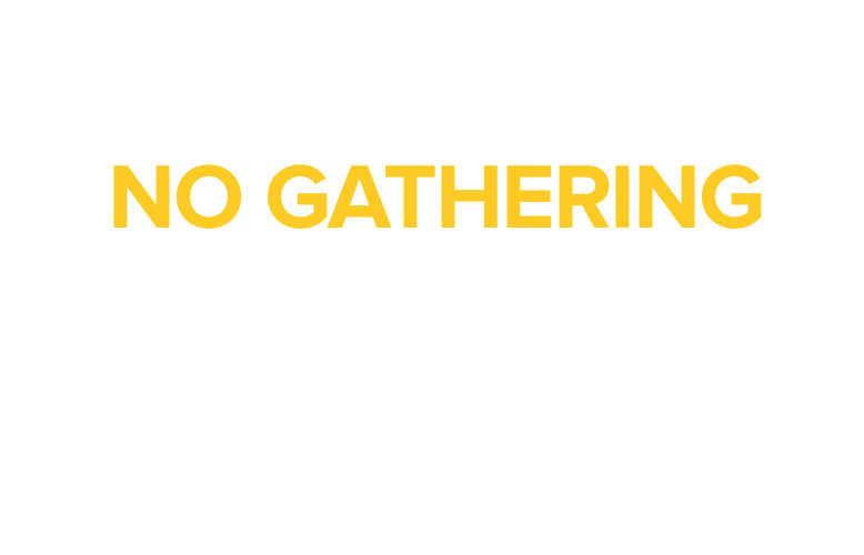 No Gathering - July 5, 2020